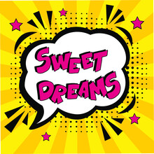 Hand-drawn Lettering Phrase: Sweet Dreams.  Comic Book Explosion With Text Sweet Dreams, Vector Illustration. Vector Bright Cartoon Illustration In Retro Pop Art Style.