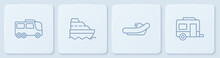 Set Line Bus, Rafting Boat, Cruise Ship And Rv Camping Trailer. White Square Button. Vector