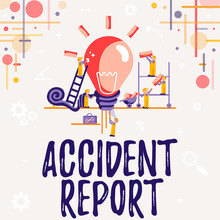 Text Showing Inspiration Accident Report. Business Idea A Form That Is Filled Out Record Details Of An Unusual Event Abstract Working Together For Better Results, Group Effort Concept