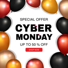 Cyber Monday Sale Banner. Huge Discount Banner. Final Sale Up To 50% Off. Special Offer. Luxury Banner With Balloons And Sparkles. Vector Illustration