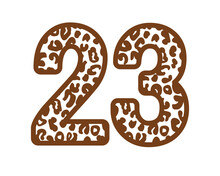 23, Number Twenty ThreeWith Figures Leopard Print, Panther Skin