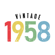 Vintage 1958, Born In 1958 Birthday Typography Design For T-shirt