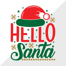 Hello Santa SVG Cut File   Christmas Santa Svg   Santa Hat Svg   Winter Svg   Family Christmas Svg   Merry Christmas Svg   Christmas T-shirt Design