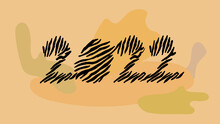 Happy New Year Of The Tiger 2022! The Year Of The Tiger According To The Eastern Calendar. The Concept Of Numbers In The Form Of Tiger Stripes. Vector Illustration.