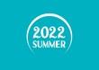 SUMMER 2022