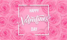Valentines Day Floral Greeting Card Of Pink Roses Pattern Background And Lettering Text. Vector Happy Valentine Day Holiday Design Of Red Flower Bunch And Greeting Text Template In Frame
