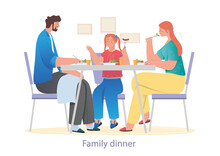 Family Sitting At Table. Father, Mom And Daughter Have Lunch, Family Dinner. Delicious Food, Cooking, Evening, Rest, Relaxation. Cartoon Flat Vector Illustration Isolated On White Background