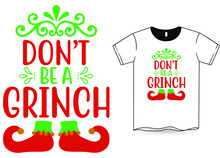 Dont Be A Grinch Christmas SVG Desgns