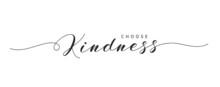 Choose Kindness Hand Drawn Brush Lettering.