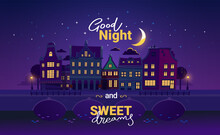 Vector Illustration Of Night City Street With Light Window And Bridge On Dark Purple Sky Background With Cloud And Moon. Art Design With Text Good Night And Sweet Dreams