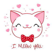 Cute Valentine Card In Kawaii Style. Lovely Cat With Bow And Pink Hearts. Inscription I Meow You. Can Be Used For T-shirt Print, Stickers, Greeting Card Design. Vector Illustration EPS8