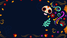 Dia De Los Muertos, Day Of The Dead, Mexican Holiday, Festival. Vector Poster, Banner And Card With Skeleton And Flowers With Copy Space For Text