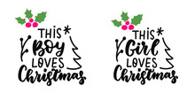 This Girl Loves Christmas. This Boy Loves Christmas. Funny Hand Lettering Holiday Quote. Modern Calligraphy. Mugs And T Shirt Print Phrase With Holly Berry