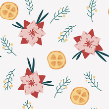 Happy New Year And Merry Christmas Seamless Pattern. Christmas Flower, Poinsettia, Orange Slices And Twigs. Vector Illustration For Decor, Textile, Wallpaper, Print And New Years Design