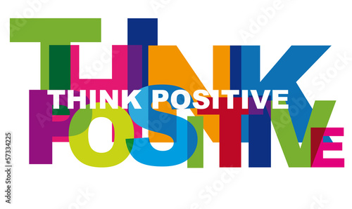 Think Positive, Motivation