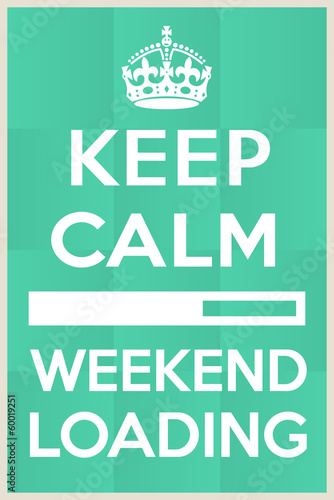I can't wait for the weekend to begin