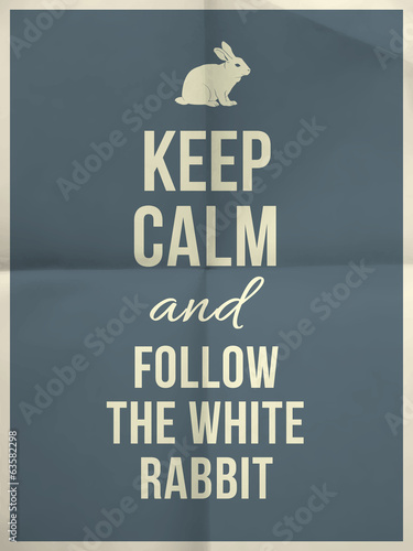 Canvas Print Keep calm and fallow the white rabbit quote on paper texture