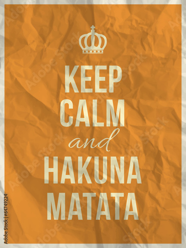 Canvas Print Keep calm and hakuna matata quote on crumpled paper texture