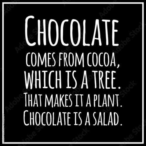 Funny, inspirational, VECTOR quotation about chocolate. Fototapeta