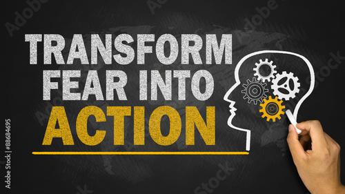 Foto transform fear into action