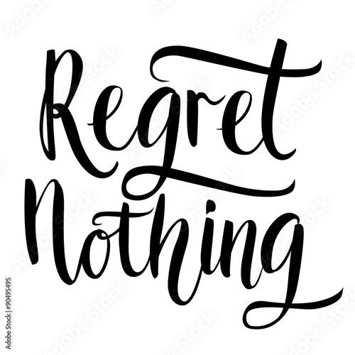 Fototapeta Regret nothing - inspirational quote, typography art. Black