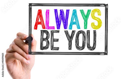 Obraz na płótnie Hand with marker writing the word Always Be You