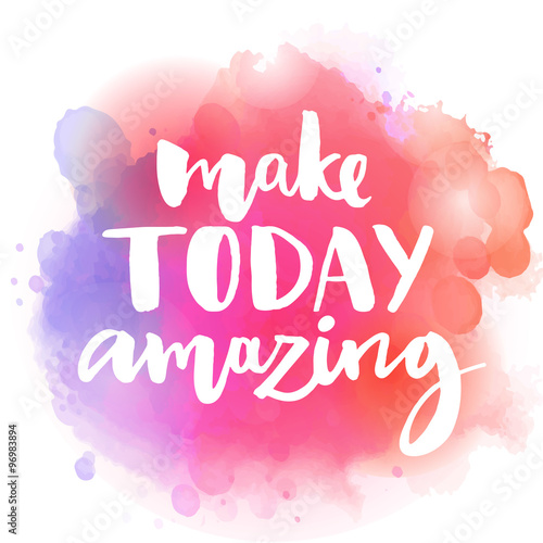 Canvas-taulu Make today amazing