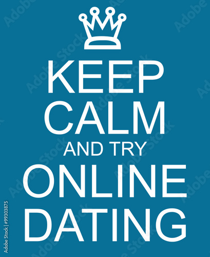 Canvas Print Keep Calm and try Online Dating Blue Sign