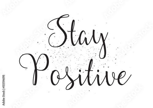 Obraz na plátně Stay positive inscription