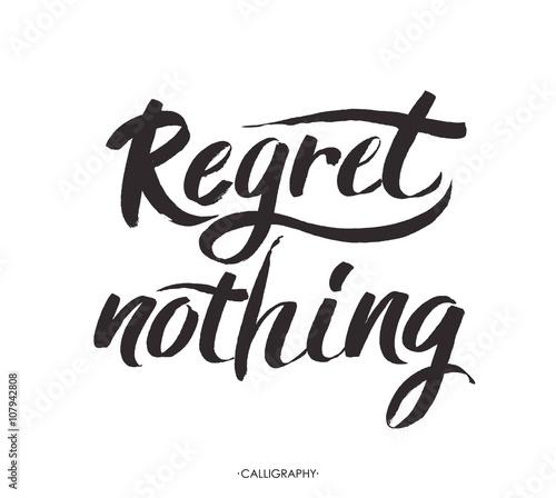Fotografia, Obraz Regret nothing - inspirational quote, typography art