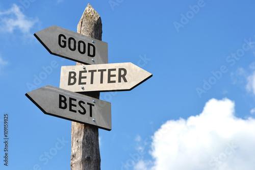 Fotografía Good, better, best signpost
