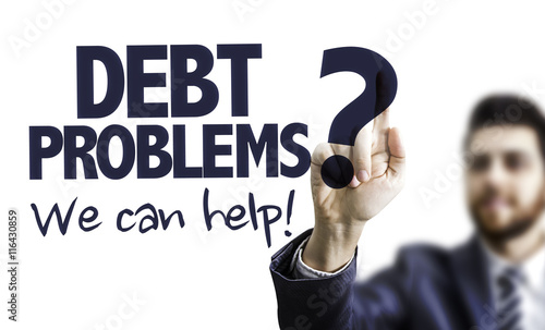 Fotografie, Tablou Debt Problems? We Can Help