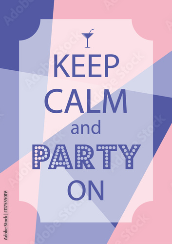 Canvas Print Poster keep calm and party on. Abstract illustration