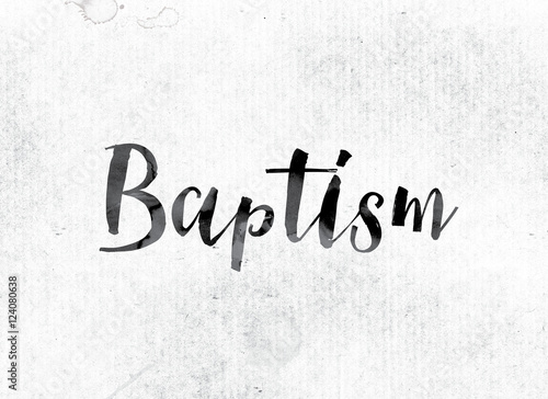 Baptism Concept Painted in Ink Fototapeta