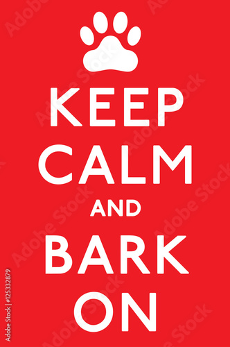 Canvas Print 'Keep Calm and Carry On Barking!' dog poster in vector format.