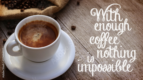 Coffee Quote next to cup of coffee