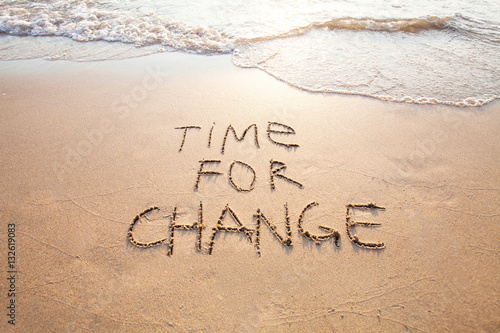 time for change, concept of new, life changing and improvement Fototapeta