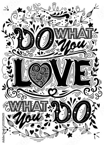 Rób to co kochasz kochaj to co robisz . Inspirujący cytat. Ręka d