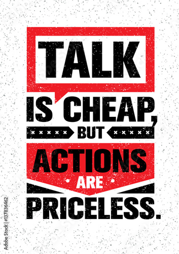 Talk Is Cheap, But Actions Are Priceless. Inspiring Creative Motivation Quote. Vector Typography Banner Design Concept