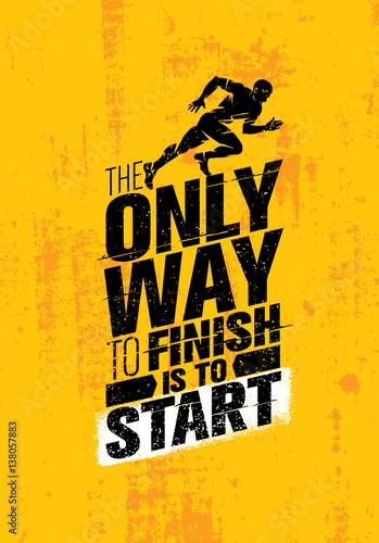 Tableau sur Toile Le seul moyen de terminer est de commencer