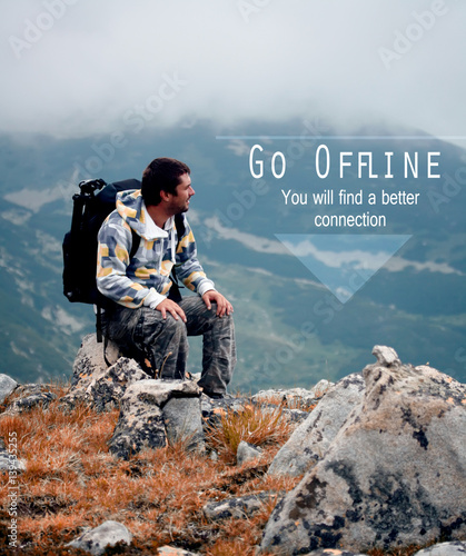 Fotografia motivational unknown quote with man in nature, offline is new luxury, concept fo