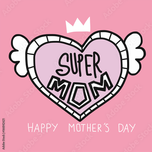 Photo Super Mom word in heart happy Mother's day vector illustration