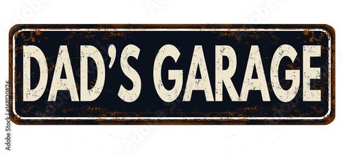 Photo Dad's garage vintage rusty metal sign