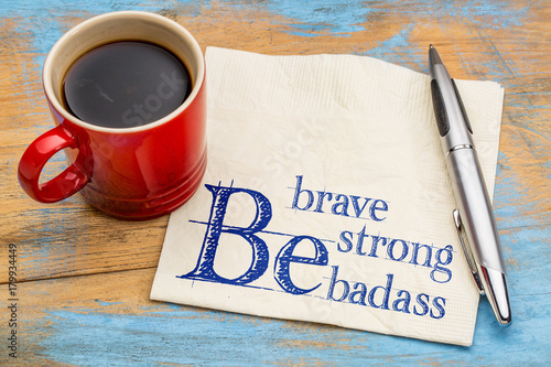 Canvas Print Be brave, strong and badass