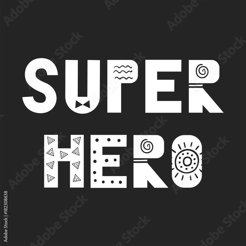 Super hero - fun nursery poster with lettering in scandinavian style. Vector illustration