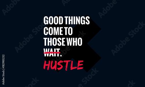 Dobre rzeczy przychodzą do tych, którzy czekają na hustle (motywacyjny projekt plakatu z cytatem wektorowym)