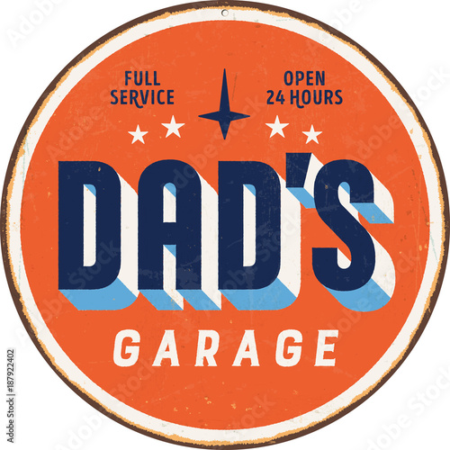 Photo Vintage metal sign - Dad's Garage - Vector EPS 10 - Grunge and rusty effects can be easily removed for a cleaner look
