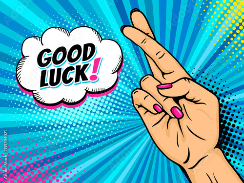 Tablou Canvas Pop art background with female hand showing crossed fingers for luck symbol and Good Luck speech bubble