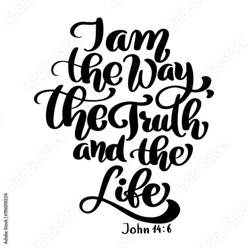 Fototapeta Hand lettering I am the way, truth and life, John 14 6