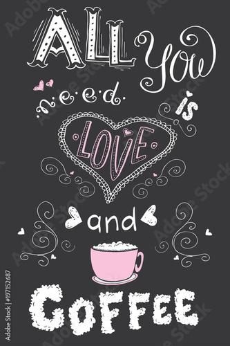 Wszystko czego potrzebujesz to miłość i kawa, śmieszne ręcznie rysowane napis na ciemnym tle.